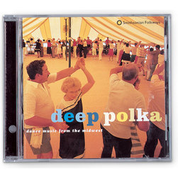 Deep Polka: Dance Music From The Midwest CD