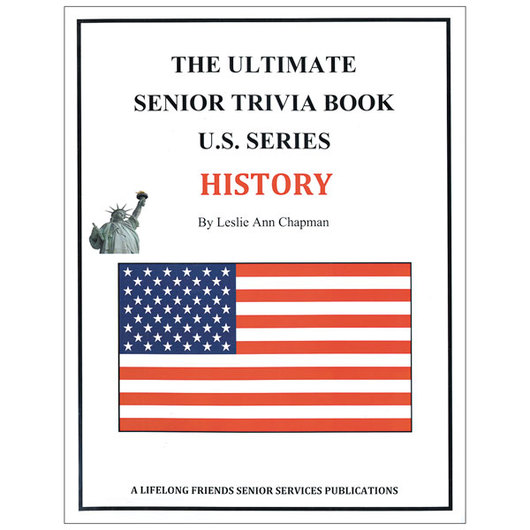 The Ultimate Senior Trivia Book - U.S. History