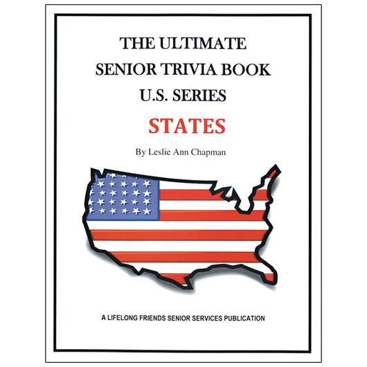 The Ultimate Senior Trivia Book - U.S. States
