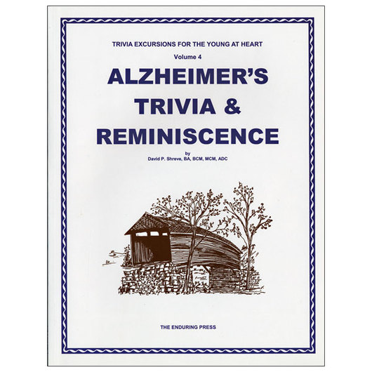 Trivia Excursions for the Young at Heart: Volume 4 - Alzheimer's Trivia & Reminiscence