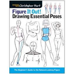 Figure It Out! Drawing Essential Poses - The Beginner's Guide to the Natural-Looking Figure