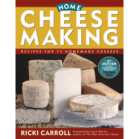 Home Cheesemaking: Recipes for 75 Homemade Cheeses