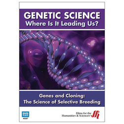 GENETIC SCIENCE - Where is it Leading Us? Genes and Cloning - The Science of Selective Breeding