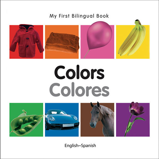 My First Bilingual Board Book: Colors - English/Spanish