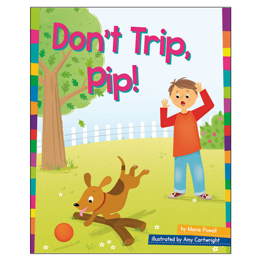 Word Families Readers: Don't Trip, Pip!