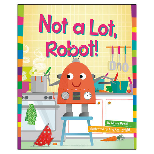 Word Families Readers: Not a Lot, Robot!