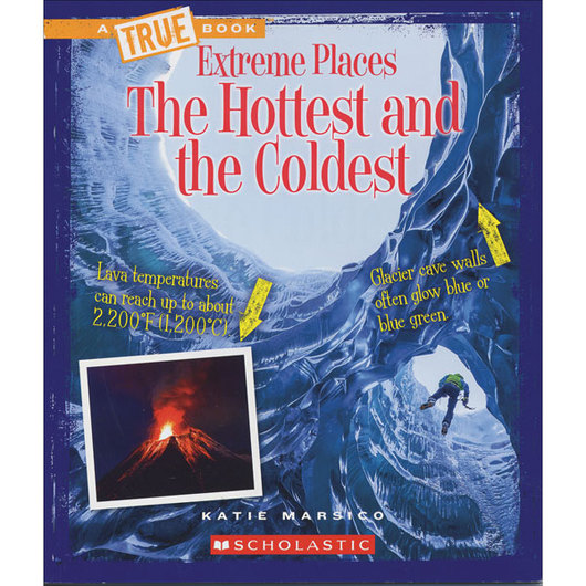 True Book™ Extreme Places - The Hottest and the Coldest