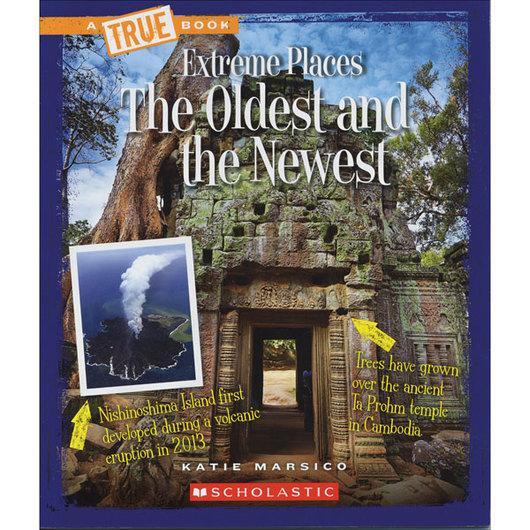 True Book™ Extreme Places - The Oldest and the Newest