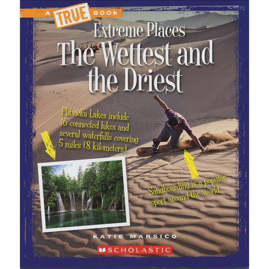 True Book™ Extreme Places - The Wettest and the Driest