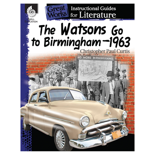 The Watsons Go to Birmingham-1963 - An Instructional Guide for Literature