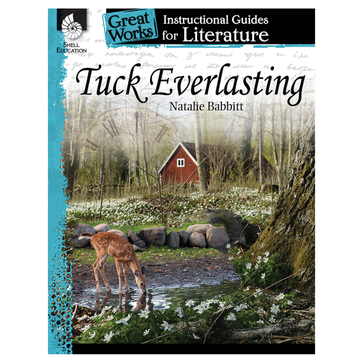 Tuck Everlasting - An Instructional Guide for Literature