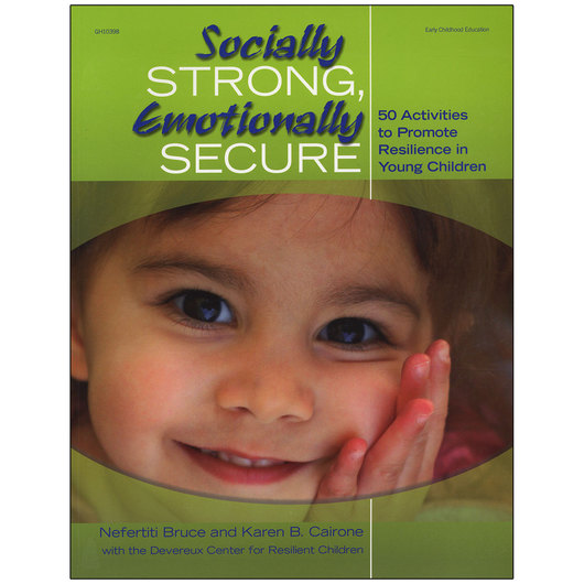 Socially Strong, Emotionally Secure - 50 Activities to Promote Resilience in Young Children