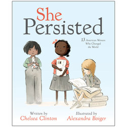 She Persisted - 13 American Women Who Changed the World