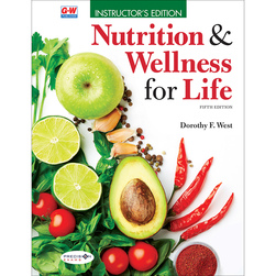 Nutrition & Wellness for Life Instructor's Edition