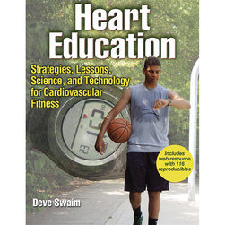 Heart Education - Strategies, Lessons, Science, and Technology for Cardiovascular Fitness