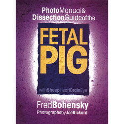 Photo Manual and Dissection Guide to the Fetal Pig