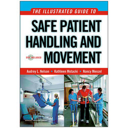 The Illustrated Guide to Safe Patient Handling and Movement Book and DVD