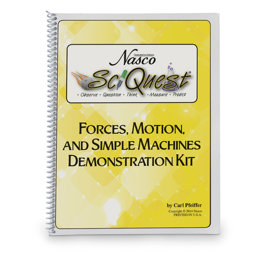 Nasco SciQuest® Forces, Motion, and Simple Machines Demonstration Teacher's Guide