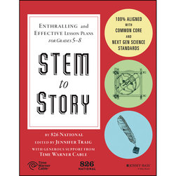STEM to Story - Enthralling and Effective Lesson Plans for Grades 5-8