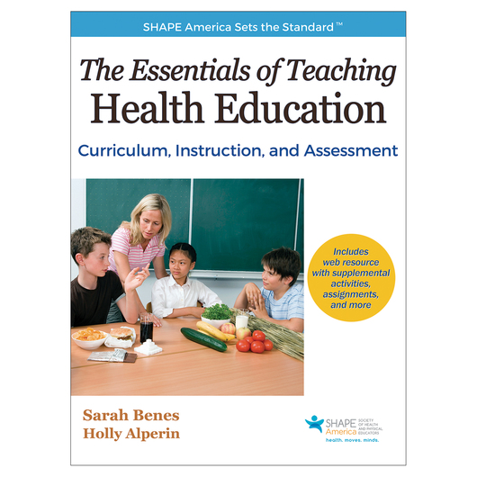 The Essentials of Teaching Health Education - Curriculum, Instruction, and Assessment