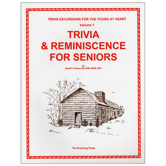 Trivia Excursions for the Young at Heart: Reminiscence for Seniors Volume 1 - Trivia