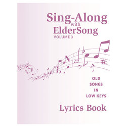 Sing-Along with ElderSong Volume 3 - Additional Lyric Book