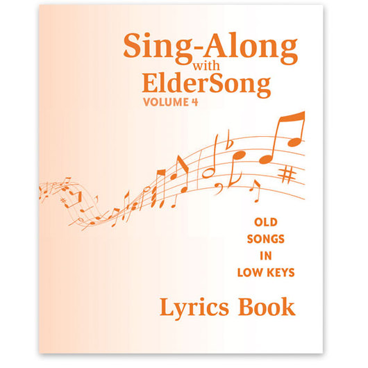 Sing-Along with ElderSong Volume 4 - Additional Lyric Book