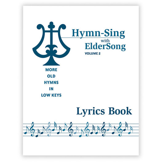 Hymn-Sing with ElderSong Lyric Book Volume 2