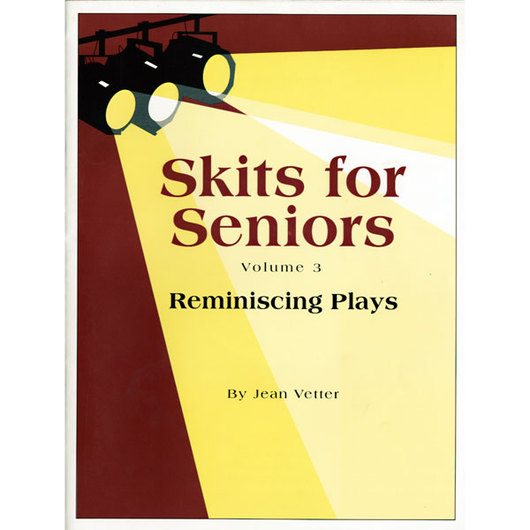Skits for Seniors Volume 3: Reminiscing Plays