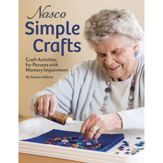 Nasco Simple Crafts: Craft Activities for the Cognitive Impaired Elderly