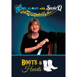 Sing Along with Susie Q, Boots & Hearts