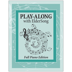 Play-Along with ElderSong: Full Piano Edition
