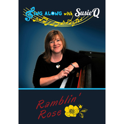 Sing Along with Susie Q, Ramblin Rose