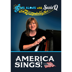Sing Along with Susie Q, America Sings