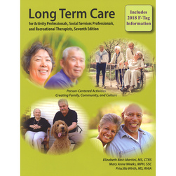 Long Term Care for Activity Professionals, Social Services Professionals, and Recreational Therapists, 7th Edition