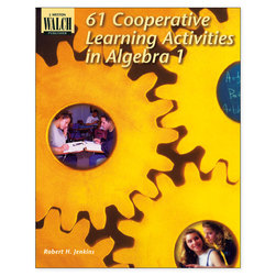 61 Cooperative Learning Activities in Algebra 1