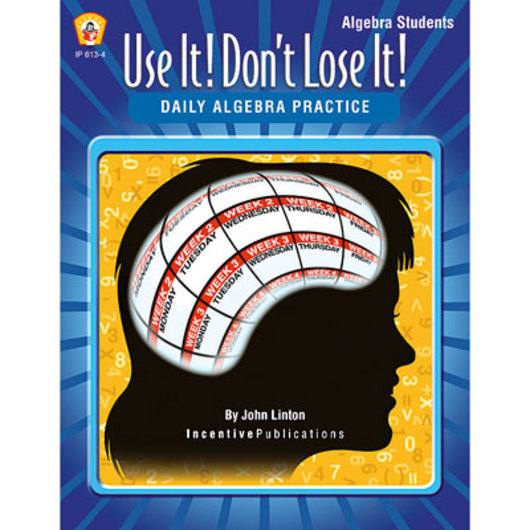 Use It! Don't Lose It! Daily Algebra Practice