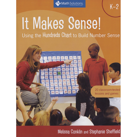 It Makes Sense! Using the Hundreds Chart to Build Number Sense