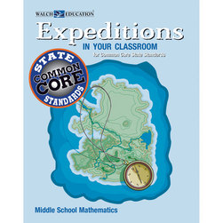 Expeditions in Your Classroom for Common Core State Standards: Middle School Mathematics