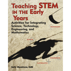 TEaching STEM the Early Years: Activities fortegrating Science, Technology, Engineering, and Mathematics