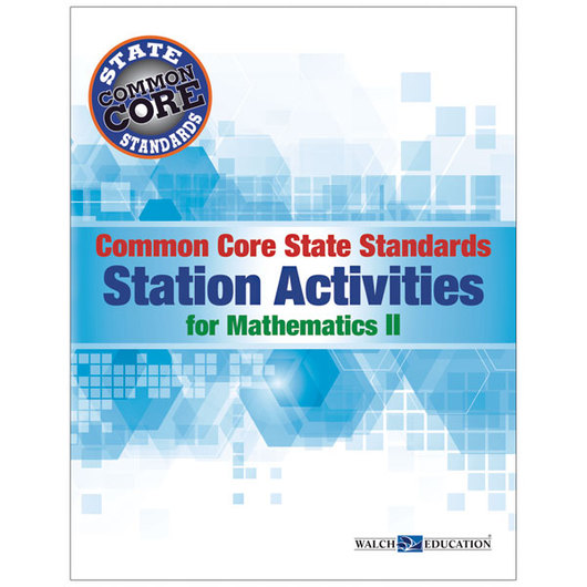 Common Core State Standards Station Activities for Mathematics II