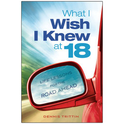 What I Wish I Knew at 18: Life Lessons for the Road Ahead