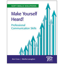 Make Yourself Heard! Professional Communication Skills