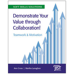 Demonstrate Your Value Through Collaboration! Teamwork and Motivation