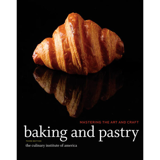 Baking and Pastry: Mastering the Art and Craft - Textbook