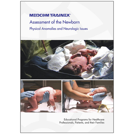 Assessment of the Newborn - Physical Anomalies and Neurologic Issues