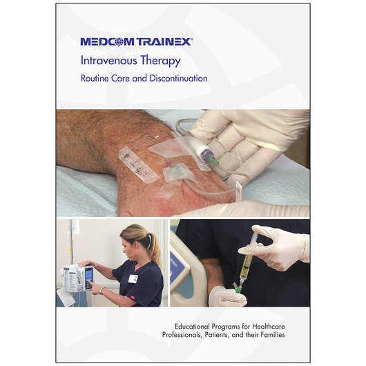 Intravenous Therapy DVD Series - Routine Care and Discontinuation