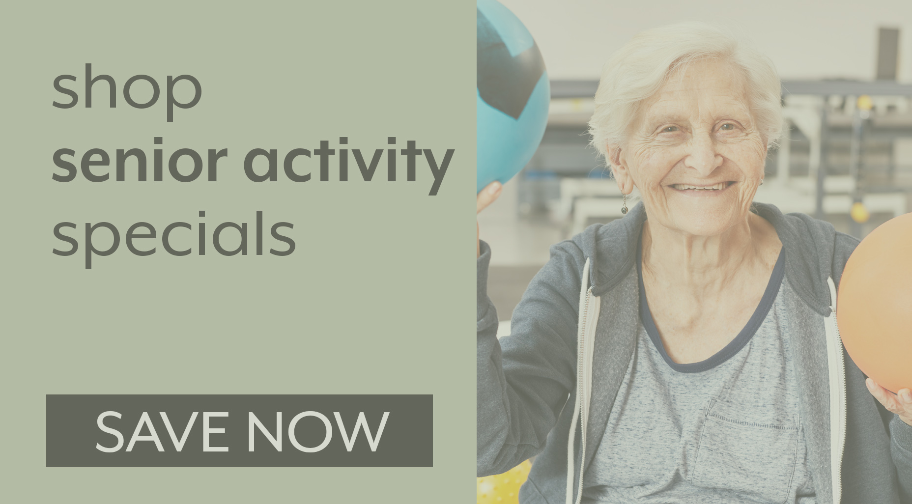 SAVE NOW ON SENIOR ACTIVITY SPECIALS